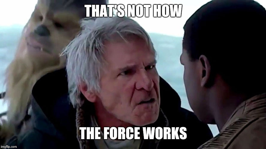 thats-not-how-the-force-works